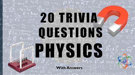 quiz questions youtube 20 trivia questions physics no 1 youtube