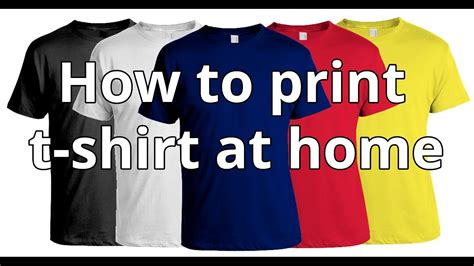 Print T Shirt how to print t shirt at home diy t shirt printing