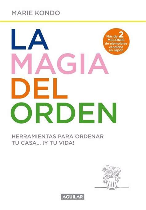 la magia del orden la magia del orden un libro que cambiar 225 tu vida the t ai spa blog