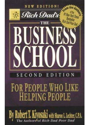 100 Original Second Change Robert T Kiyosaki rich s the business school 2nd edition by robert t kiyosaki hardcover price review and