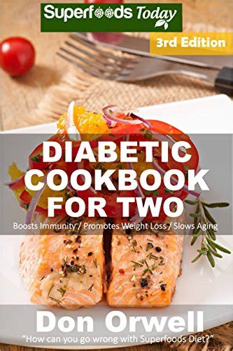diabetes recipes 255 diabetes type 2 easy gluten free low cholesterol whole foods diabetic recipes of antioxidants weight loss transformation volume 12 books diabetic cookbook for two 290 diabetes type 2