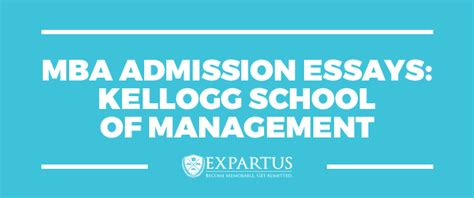 Kellogg School Of Management Mba by Expartus Consulting Mba Admission Essays Kellogg Som
