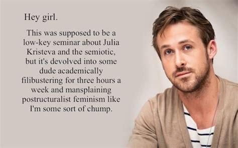 Ryan Gosling Feminist Memes - understanding men