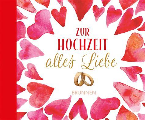 Alles Zur Hochzeit by Zur Hochzeit Alles Liebe Fr 246 Se Schreer Irmtraut