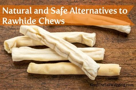 why is rawhide bad for dogs and safe alternatives to rawhide chews for dogs giveaway keep the wagging
