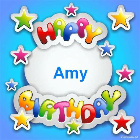 imagenes de happy birthday amy happy birthday amy birthday sayings pinterest happy