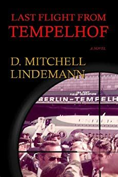 last flight from tempelhof kindle edition by d mitchell