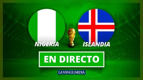 nigeria islandia goles resultado y resumen