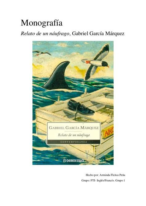 libro el relato vasco monografia quot relato de un n 225 ufrago quot gabriel garc 237 a m 225 rquez arminda