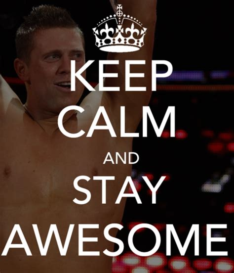 Superstar Meme - keep clalm stay awesome the miz michael mizanin fan