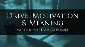 drive away meaning mlsp leadership s input on drive motivation and meaning
