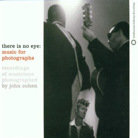 Cohen Is No by There Is No Eye For Photographs By Cohen