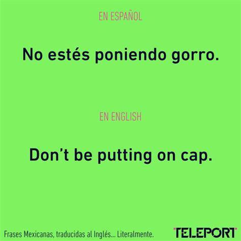 imagenes en ingles chistosas item 4 of 13 frases muy mexicanas y graciosas traducidas