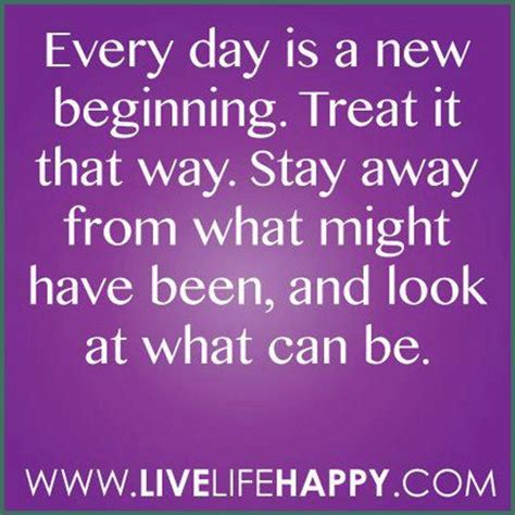 everyday is a new beginning life quotes and sayings