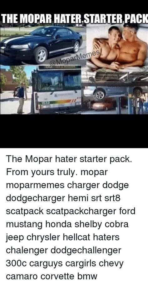 Mopar Memes - the mopar haterstarterpack memes mopar the mopar hater starter pack from yours truly mopar
