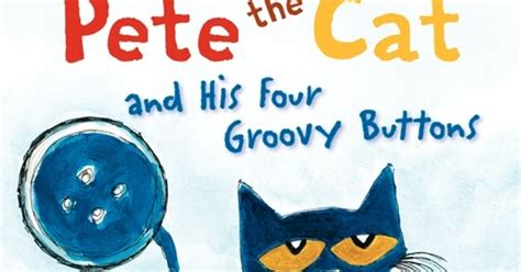 pete the cat treasury five groovy stories books bonkers about buttons pete the cat his four groovy buttons
