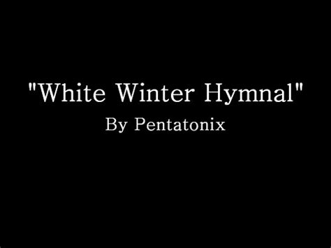 lyrics by pentatonix pentatonix white winter hymnal lyrics letssingit lyrics