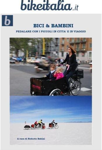 pedalare pedalare ebook bici e bambini pedalare con i piccoli in citt 224 e in viaggio