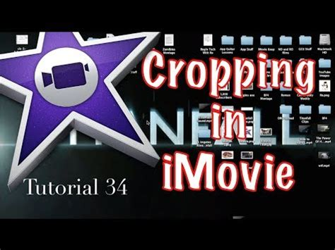 tutorial imovie 10 0 5 cropping a clip in imovie 10 0 2 tutorial 34 how to