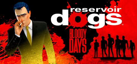 bloody day reservoir dogs bloody days on steam