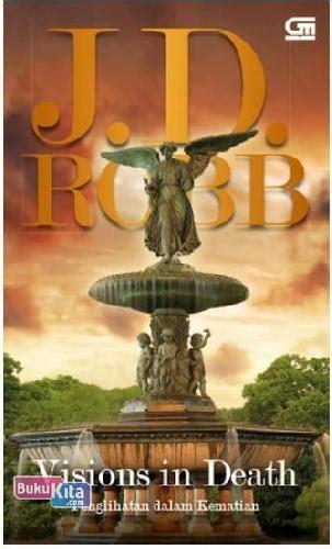 J D Robb Kesetiaan Dalam Kematian bukukita penglihatan dalam kematian visions in