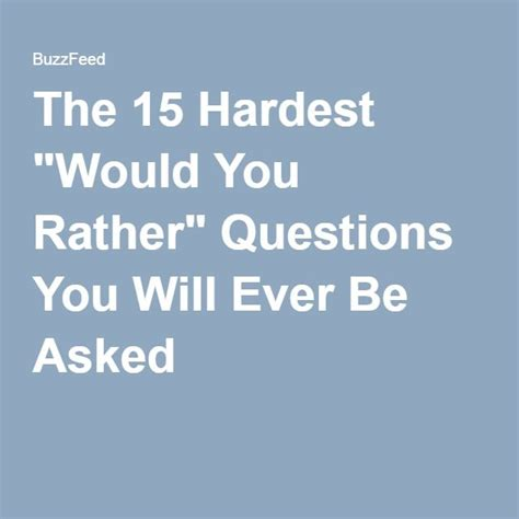 Hardest Or Question The 15 Hardest Quot Would You Rather Quot Questions You Will Be Asked The O Jays And Would You