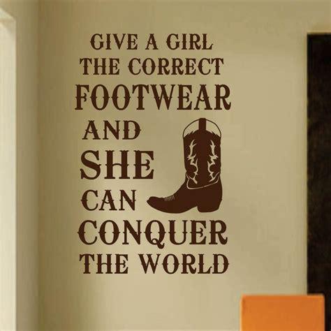 toy boat saying give girl correct footwear cowboy boot vinyl wall