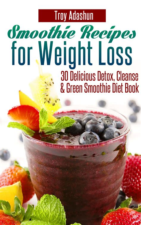 Detox Diet Recipes by Smashwords Smoothie Recipes For Weight Loss 30