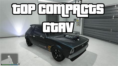 best gta top 3 best fastest compact cars for racing gta v newb