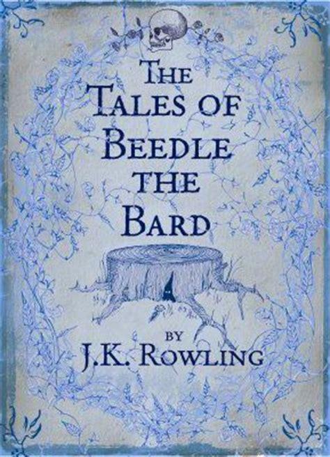the tales of beedle the tales of beedle the bard j k rowling 9780747599876