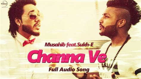 sukhe musical dactorz new song photo channa ve full audio song musahib feat sukhe muzical