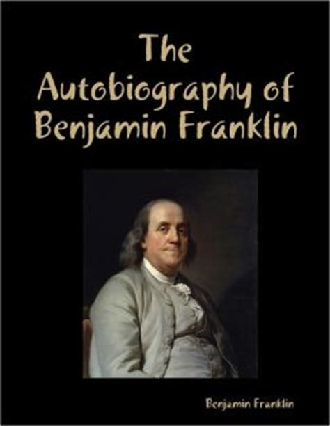 the autobiography of benjamin franklin books the autobiography of benjamin franklin by benjamin