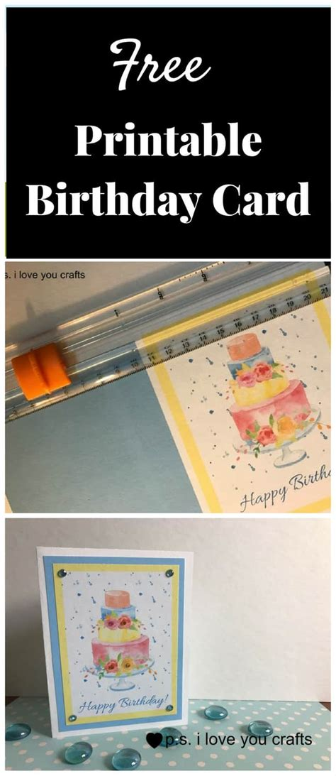 free printable birthday cards upload picture free printable birthday card p s i love you crafts