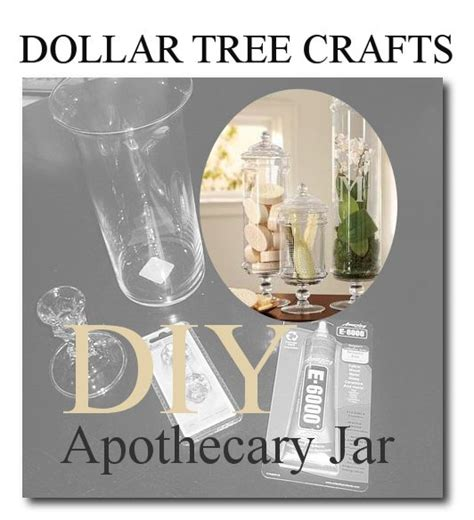 diy dollar tree crafts dollar tree home decor ideas make your own apothecary jar from dollar tree thesteenstyle