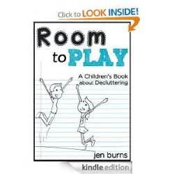 room to play book free kindle books room to play a children s book about decluttering how to homeschool your