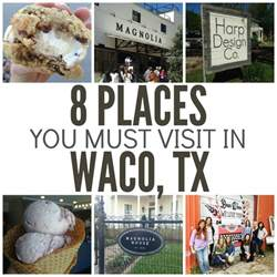 Things To See In Tx 8 Places You Must Visit In Waco Tx Six Stuff