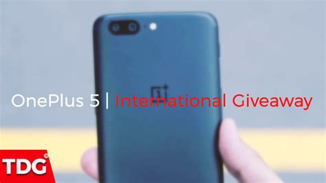 Oneplus 5 Giveaway - closed oneplus 5 international giveaway by thedroidguru
