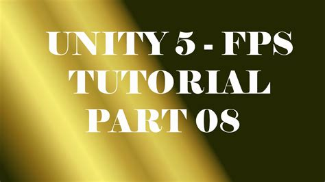 fps tutorial unity 4 x unity 5 fps tutorial part 08 shooting animation