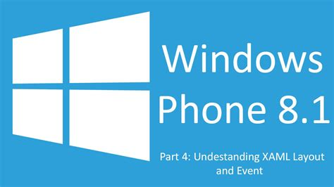 layout xaml windows phone windows phone 8 1 for beginners xaml layout event part4