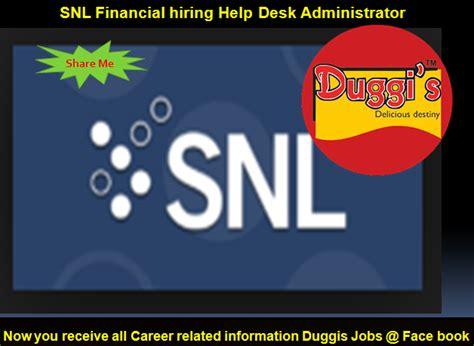 financial aid help desk duggis jobs snl financial hiring help desk administrator
