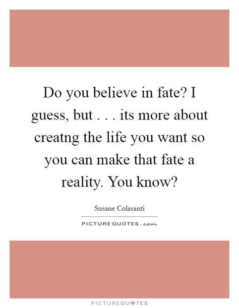 Do You Believe In Fate Essay by Believe In Fate Quotes Sayings Believe In Fate Picture Quotes