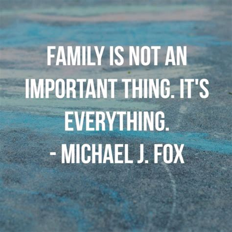 michael j fox quote about family family quotes quotesta