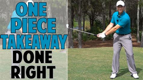 the correct golf swing takeaway one piece takeaway in the golf swing done right top