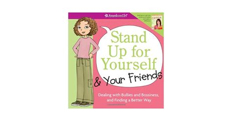 stand up for yourself 1609587383 stand up for yourself and your friends dealing with bullies and bossiness and finding a better