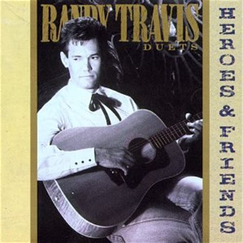 Cd Randy Travis randy travis heroes friends