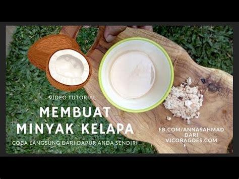 membuat minyak tempurung kelapa kelapa videolike