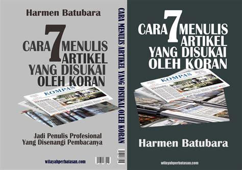 membuat artikel produk jual 7 cara menulis artikel yang disukai koran buku