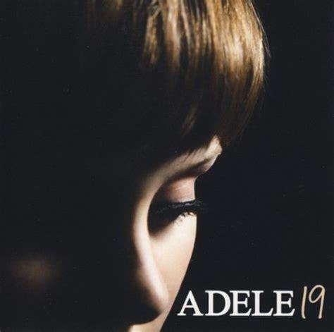 telecharger album adele 19 gratuitement 19 adele songs reviews credits allmusic