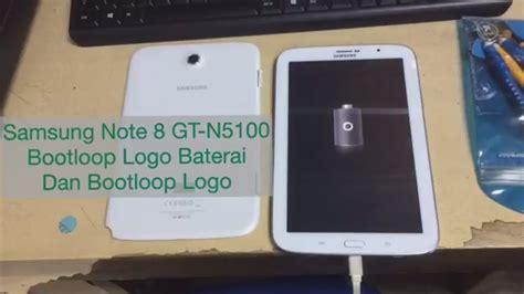 Harga Samsung Tab Note 8 Gt N5100 samsung note 8 0 gt n5100 bootloop logo baterai dan