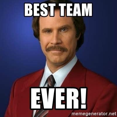 Funniest Meme Ever - best team ever anchorman birthday meme generator